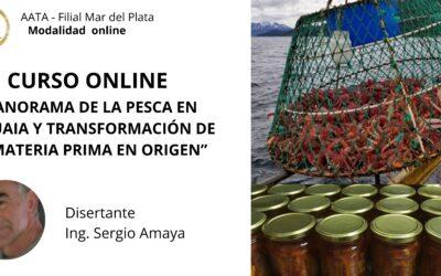 """AATA Filial Mar del Plata - Curso Online """"PANORAMA DE LA PESCA EN USHUAIA Y TRANSFORMACION DE LA MATERIA PRIMA EN ORIGEN"""""""